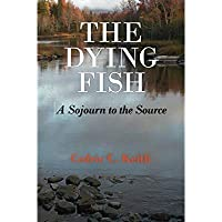 The Dying Fish: A Sojourn to the Source【洋書】 [並行輸入品]