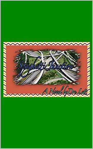 Spaghetti Junction: A Novel by...