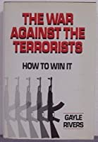War Against the Terrorists: How to Win It