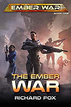 The Ember War (The Ember War Saga Book 1) by [Fox, Richard]