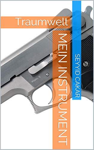 Mein Instrument: Traumwelt (Seyyid 123456789) (German Edition)