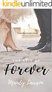 The Rest of Forever (The Lora Kate London Series Book 4) (English Edition)