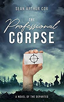 The Professional Corpse (The Departed Book 1) by [Cox, Sean Arthur]