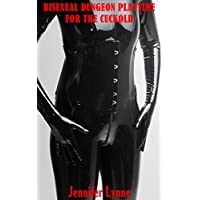 Bisexual Dungeon Playtime for the Cuckold: The BBC, The Hot Wife and the Cuckold: Book 2 (English Edition)