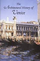 The Architectural History of Venice: Revised and enlarged edition