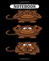 Notebook: hear no evil speak no evil see no evil monkeys  College Ruled - 50 sheets, 100 pages - 8 x 10 inches