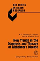 New Trends in the Diagnosis and Therapy of Alzheimer's Disease (Key Topics in Brain Research)