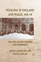 Policing in England and Wales, 1918-39: The Fed, Flying Squads and Forensics