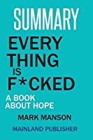 Summary: Every Thing Is F*cked: A Book about Hope Mark Manson
