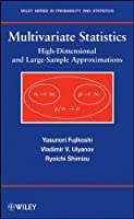 Multivariate Statistics: High-Dimensional and Large-Sample Approximations (Wiley Series in Probability and Statistics)