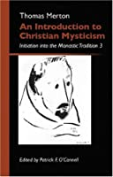 An Introduction to Christian Mysticism: Initiation into the Monastic Tradition 3 (Monastic Wisdom Series)
