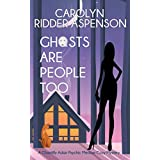 Ghosts are People Too: A Chantilly Adair Psychic Medium Cozy Mystery (The Chantilly Adair Psychic Medium Cozy Mystery Series Book 2) (English Edition)