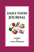 Daily Food Journal: 12 Weeks of Eating Awareness: A Food Crazy Mind Eating Awareness Journal (Pink)