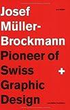 Josef Muller-Brockmann: Pioneer of Swiss Graphic Design