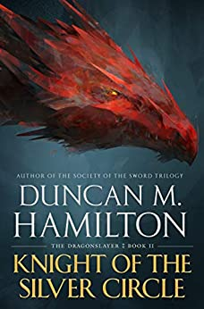 Knight of the Silver Circle (The Dragonslayer Book 2) by [Hamilton, Duncan M.]