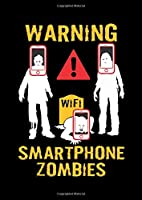 Notebook: Smartphone Zombies Warning Wifi Smombie Gift 120 Pages, A4 (About 8,5X11 Inches / Letter), Graph Paper