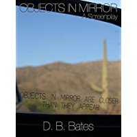 Objects in Mirror: A Screenplay (English Edition)