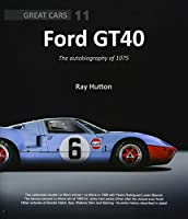 Ford GT40: The autobiography of 1075 (Great Cars)
