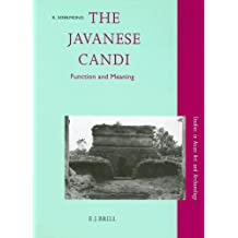 The Javanese Candi: Function and Meaning (Studies in Asian Art and Archaeology, Vol 17)