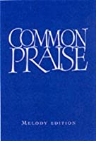 Common Praise Melody & Words