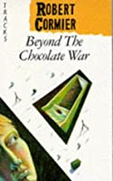 Beyond the Chocolate War (Lions S.)