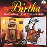 Birtha/Can't Stop the Madness