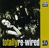 Totally Re-Wired 10