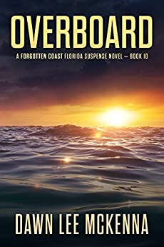 Overboard (The Forgotten Coast Florida Suspense Series Book 10) by [McKenna, Dawn Lee]