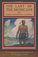 The Illustrated Last of the Mohicans: 200th Anniversary Edition