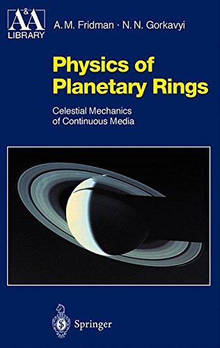 Physics of Planetary Rings (Astronomy and Astrophysics Library)