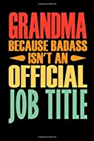 Grandma Because Badass Isn't An Official Job Title: Grandmother Notebook Wide Ruled Lined Journal 6x9 Inch ( Legal ruled ) TEAM Family Gift Idea Mom Dad in Holidays - Retro Cover
