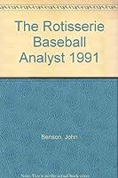 The Rotisserie Baseball Analyst 1991