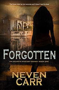 Forgotten (Araneya Mystery Series Book 1) by [Carr, Neven]
