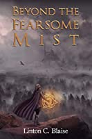 Beyond the Fearsome Mist: Majic Mist Book One