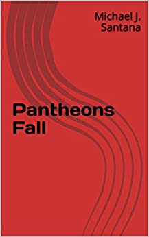 Pantheons Fall by [Santana, Michael J.]