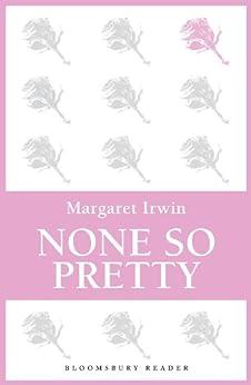 None So Pretty by [Irwin, Margaret]