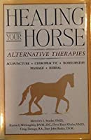 Healing Your Horse: Alternative Therapies [並行輸入品]