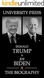 Donald Trump & Joe Biden: The Biography of Donald Trump & The Biography of Joe Biden (English Edition)