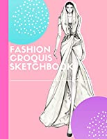 Fashion Croquis Sketchbook: A Cute Beautiful Model Pink Theme Professional Female Figure Body Basic Illustration Templates Sketchpad with Lightly Drawn Images for Designers To Sketch And Design Your High Fashion Designs And Create Portfolio