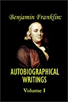 Benjamin Franklin's Autobiographical Writings