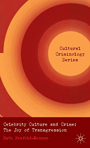 Download Celebrity Culture and Crime: The Joy of Transgression (Cultural Criminology) 0230224687