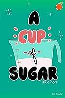 A Cup of Sugar
