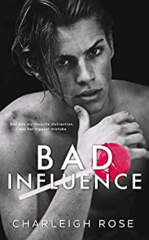 Bad Influence (Bad Love  Book 3) by [Rose, Charleigh]