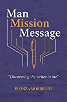 Man Mission Message: Discovering The Writer In Me