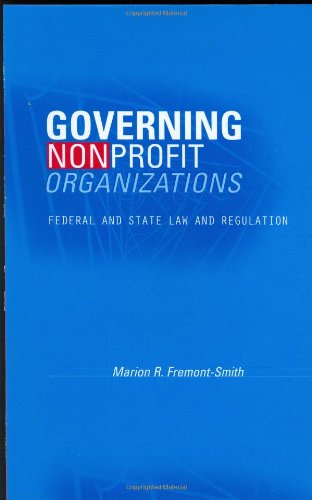 Download Governing Nonprofit Organizations: Federal and State Law and Regulation 0674013069