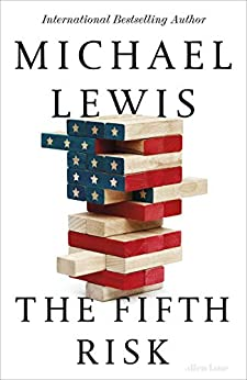 The Fifth Risk: Undoing Democracy by [Lewis, Michael]