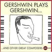 Gershwin Plays Gershwin..and..