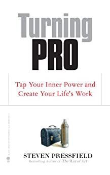 Turning Pro by [Pressfield, Steven]