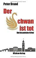 Der Schwan ist tot: Ein Rosenheimkrimi (Privatdetektiv Michael Warthens aus Rosenheim)