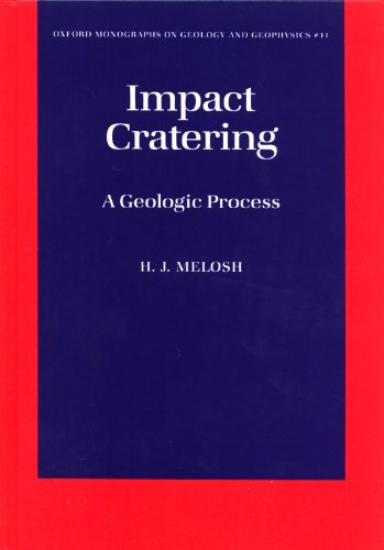 Impact Cratering: A Geologic Process (Oxford Monographs on Geology and Geophysics)